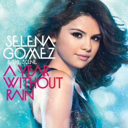 selena gomez a year without rain cover. #39;A Year Without Rain#39; will